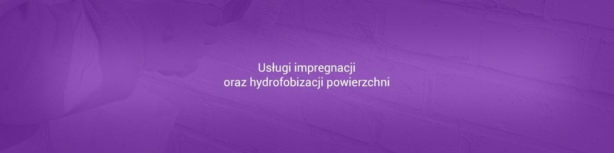 Impregnacja i hydrofobizacja